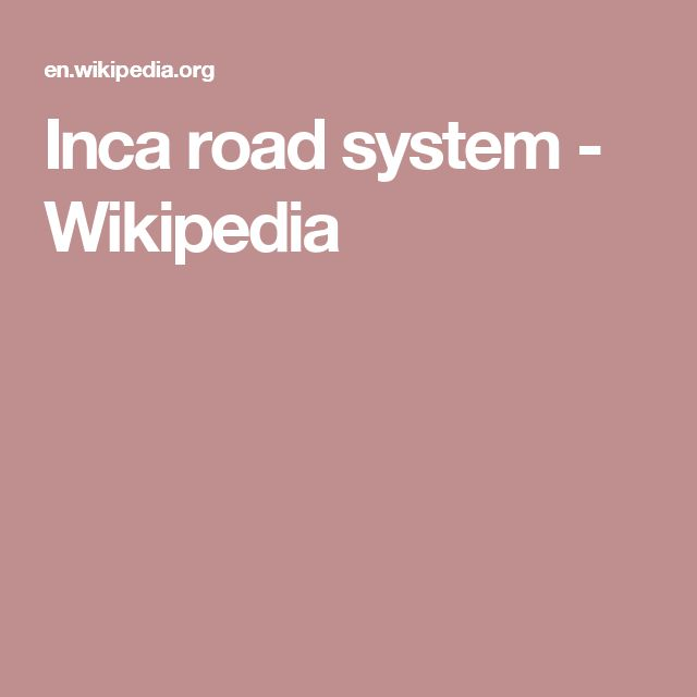 Inca road system - Wikipedia