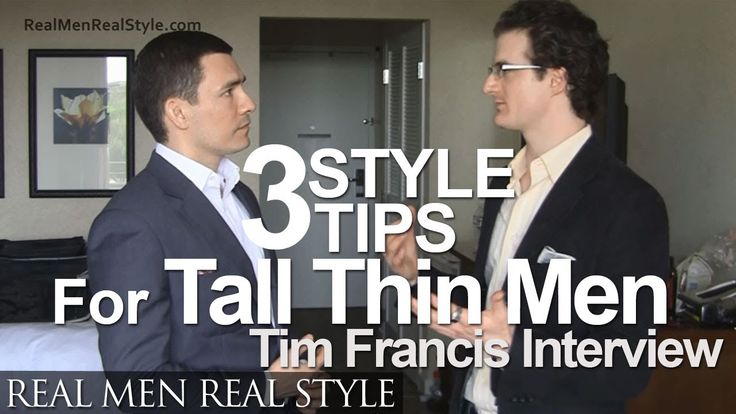 3 Style Tips For Tall Men Dressing The Thin Lanky Body