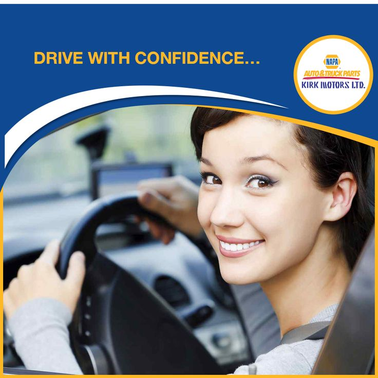 Drive with confidence… with Napa! kirkmotors Napa