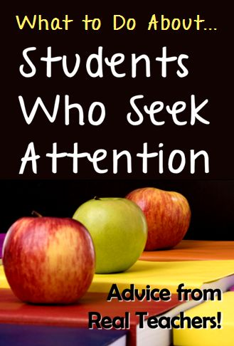 Advice from Real Teachers: What to Do About ... Students Who Seek Attention - This is the 2nd blog post in a new series that features responses from the fans of the Teaching Resources Facebook page. Take a look!