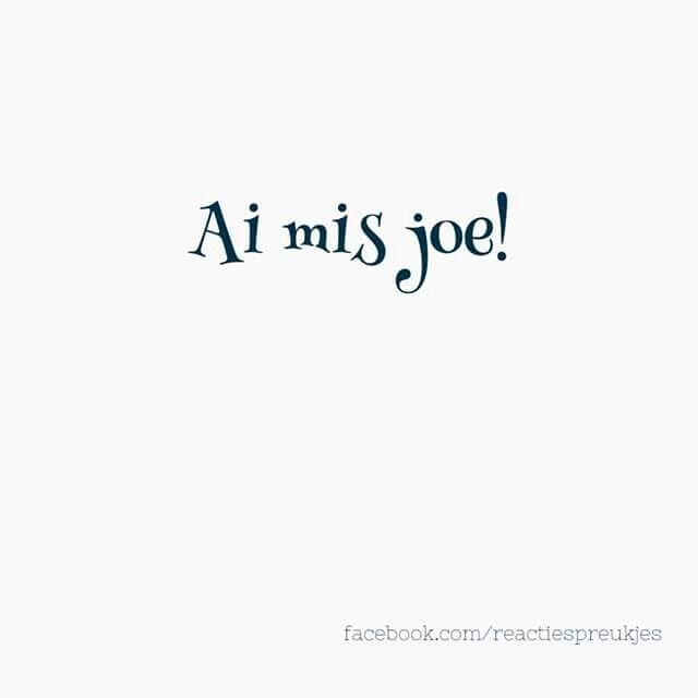 Ai mis joe! I miss you! Ik mis je! #quote #spreuk #lief