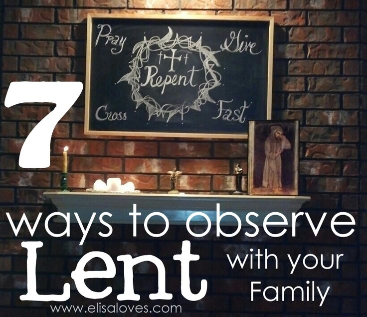 7 Ways to Observe Lent with your Family