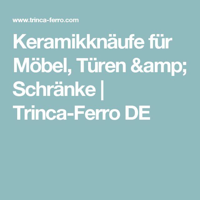 Keramikknäufe für Möbel, Türen & Schränke   Trinca-Ferro DE