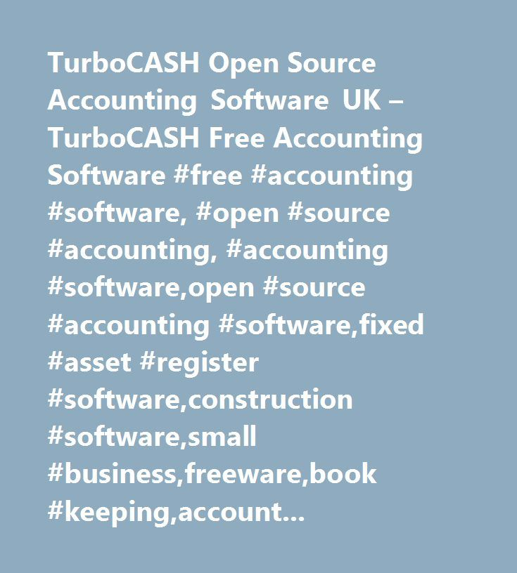 TurboCASH Open Source Accounting Software UK – TurboCASH Free Accounting Software #free #accounting #software, #open #source #accounting, #accounting #software,open #source #accounting #software,fixed #asset #register #software,construction #software,small #business,freeware,book #keeping,accounts,bookeeping,accountant,finance,uk,england,invoice,point #of #sale,invoicing,ledger,job #costing,debtors,project #costing,creditors,financial #statements,support,manual,accountign,accoutning,acounting,ac