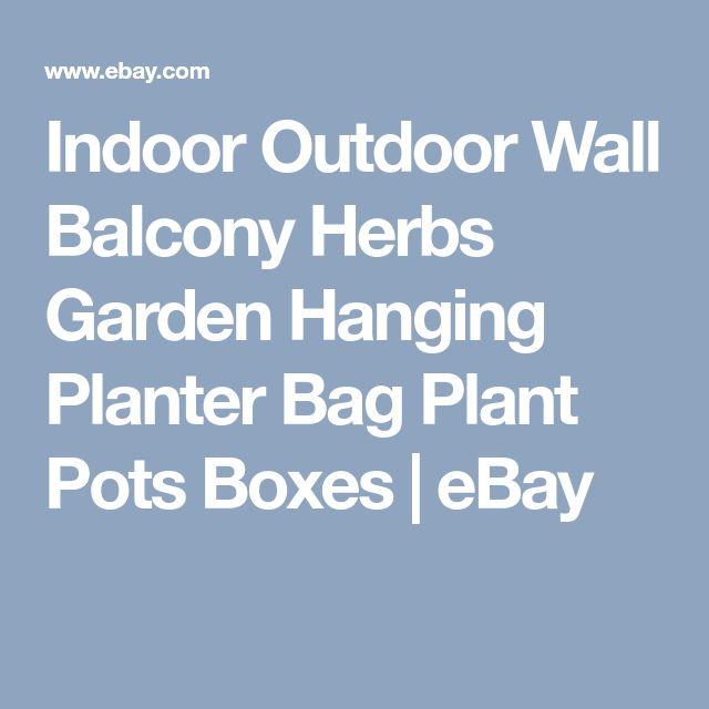 Indoor Outdoor Wall Balcony Herbs Garden Hanging Planter Bag Plant Pots Boxes | eBay
