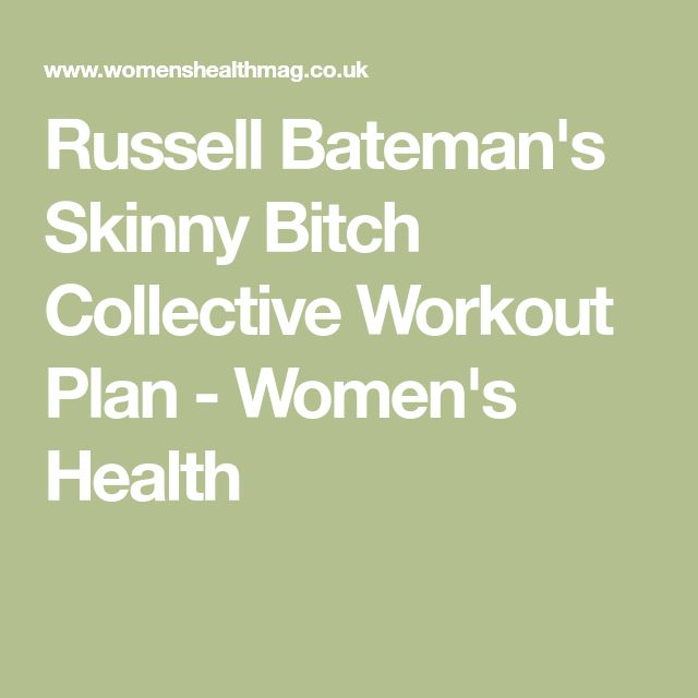 Russell Bateman's Skinny Bitch Collective Workout Plan - Women's Health