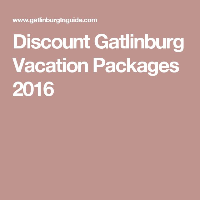Discount Gatlinburg Vacation Packages 2016