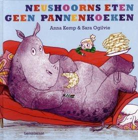 Neushoorns eten geen pannenkoeken van Anna Kemp, met illustraties van Sara Ogilvie