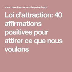 Loi d'attraction: 40 affirmations positives pour attirer ce que nous voulons                                                                                                                                                                                 Plus