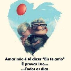 """Amar não é só dizer """"Eu te amo"""". É provar isso, todos os dias."""