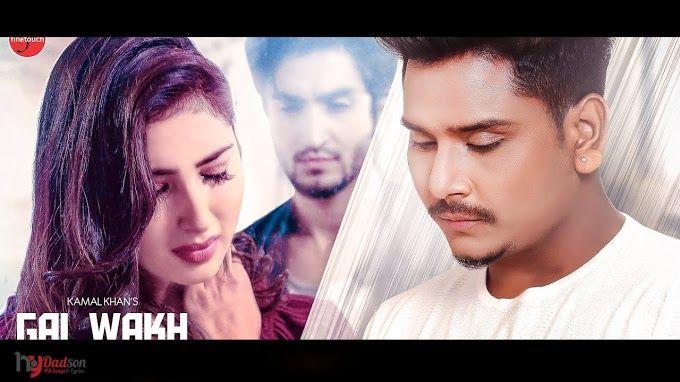 Gal Wakh Hon Wali Kamal Khan Video HD Download | Gal, Singer, Video r
