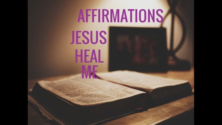 "Affirmations for Healing: ""JESUS PLEASE HEAL ME"" Relaxing Prayer--Long - YouTube"