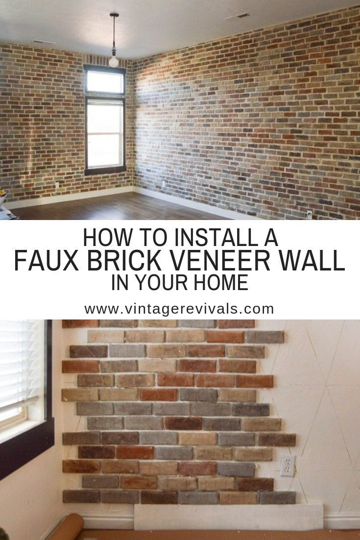How To Install Faux Brick Inside Your Home Fauxbrick Diyfauxbrick Brick Veneer Wall Faux Brick Faux Brick Walls