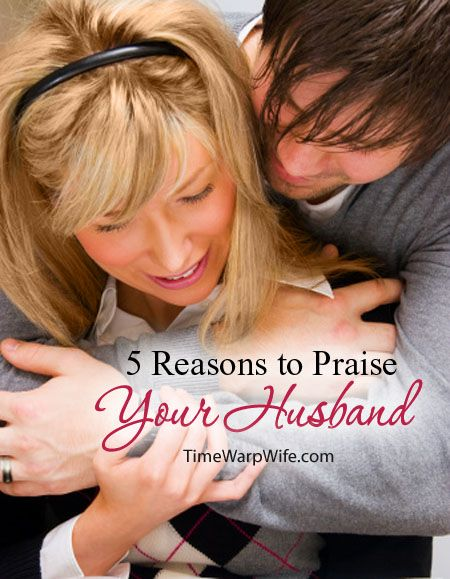 5 Reasons to Praise Your Husband