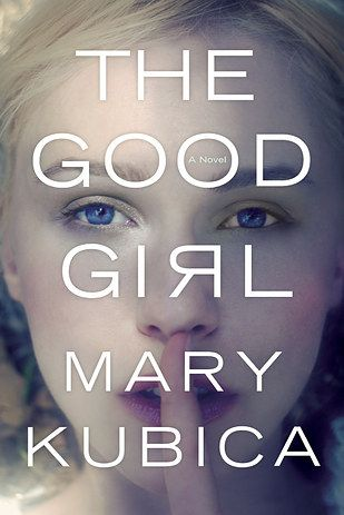 The Good Girl by Mary Kubica | 43 Books You Won't Be Able To Stop Talking About @maryandbeau looks like one for you!