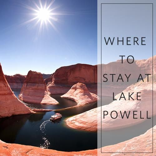 Planning a Lake Powell vacation? There's no better place to stay than on the lake! Learn more about options both on, and next to, the water at Lake Powell Resorts and Marinas. (Favorite Places & Spaces)