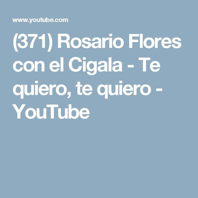 (371) Rosario Flores con el Cigala - Te quiero, te quiero - YouTube
