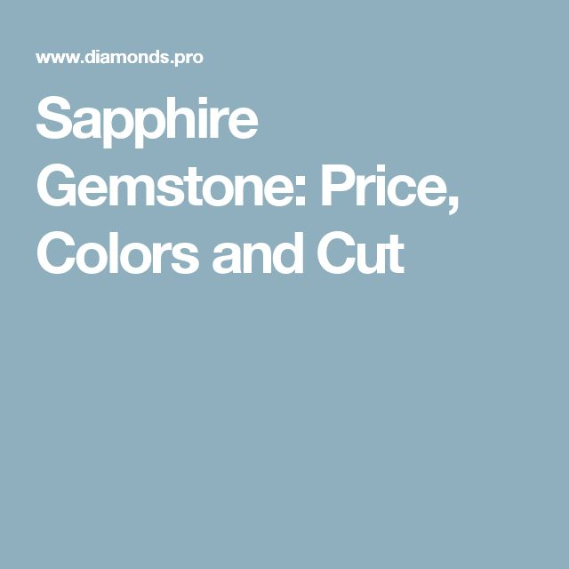 Sapphire Gemstone: Price, Colors and Cut