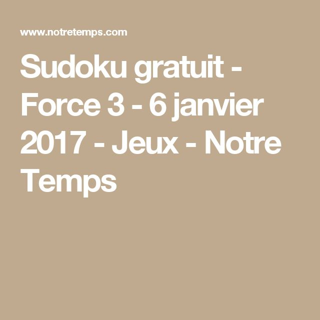 sudoku gratuit force 3 6 janvier 2017 jeux notre. Black Bedroom Furniture Sets. Home Design Ideas