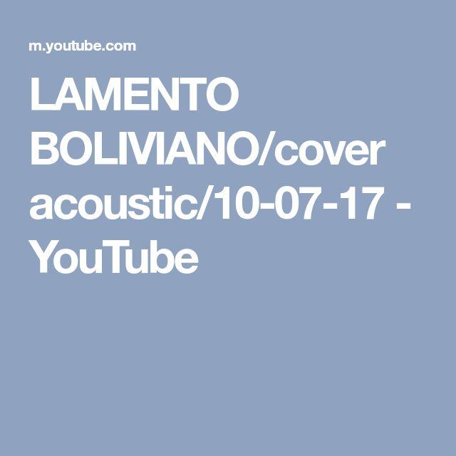 LAMENTO BOLIVIANO/cover acoustic/10-07-17 - YouTube