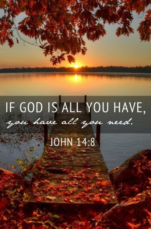 Beautiful verse from the book of John.  God is about love, hope, providing in everything, and is all I need.