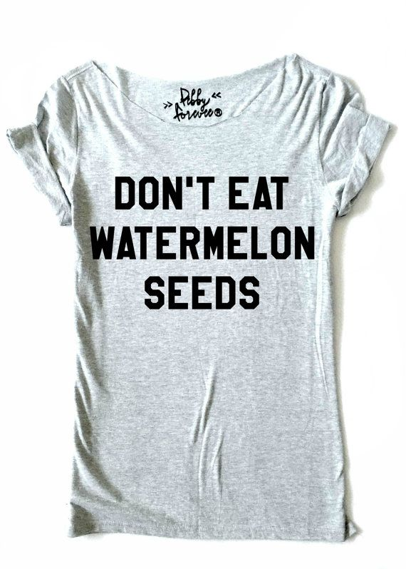 Don't Eat Watermelon Seeds Funny Maternity Shirt by pebbyforevee