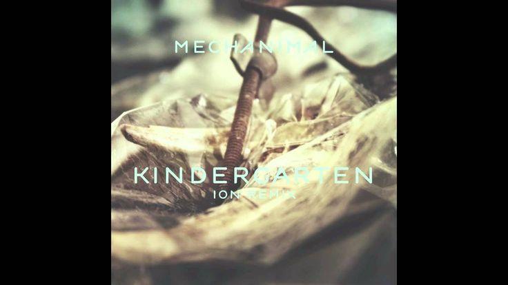 Mechanimal - Kindergarten (ION Remix)