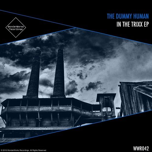 The Dummy Human - In The Trixx EP par WonderWorks Recordings sur SoundCloud