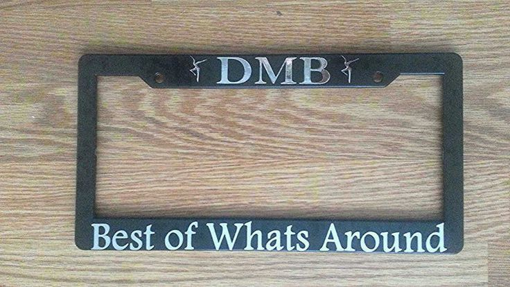 Dmb Best Of Whats Around License Plate Frame Dmb