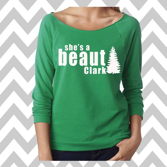 She's A Beaut Clark Griswold Family Christmas Funny Christmas Sweatshirt Ugly Christmas Sweater 3/4 Sleeve Sweatshirt Funny Christmas Shirt