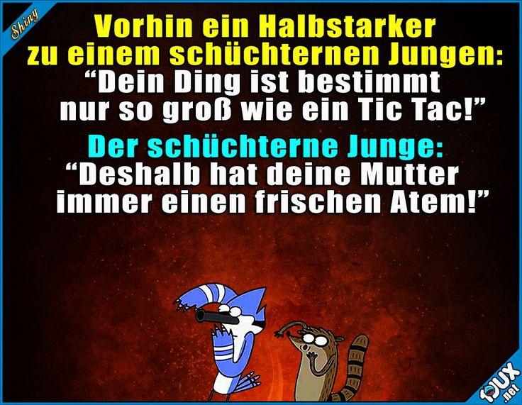 Gut gekontert!  #Konter #schüchtern #gutgemacht #Sprüche #Jodel #Spruch #gekontert