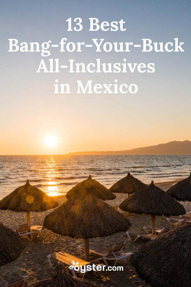 No matter where you fall on the love-'em-or-hate-'em spectrum, we can all agree that all-inclusive resorts make sticking to a travel budget a breeze. With that in mind, we found the all-inclusive hotels in Mexico -- from Cabo to Cancun -- that offer the most value for the cost.