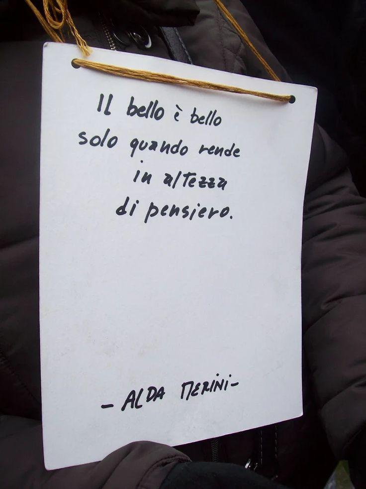 """Il bello è bello   Alda Merini   """" in ogni caso """""""
