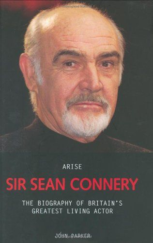 Arise Sir Sean Connery: The Biography of Britains Greatest Living Actor @ niftywarehouse.com #NiftyWarehouse #Bond #JamesBond #Movies #Books #Spy #SecretAgent #007
