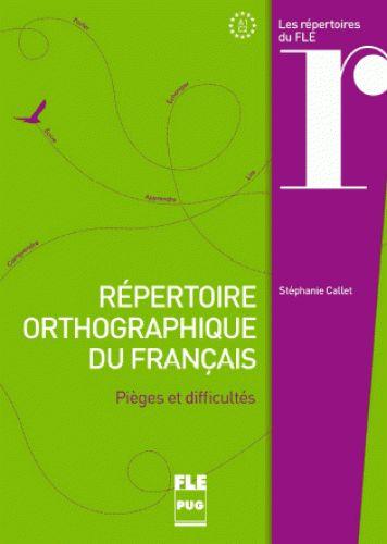 Répertoire orthographique du français / Stéphanie Callet
