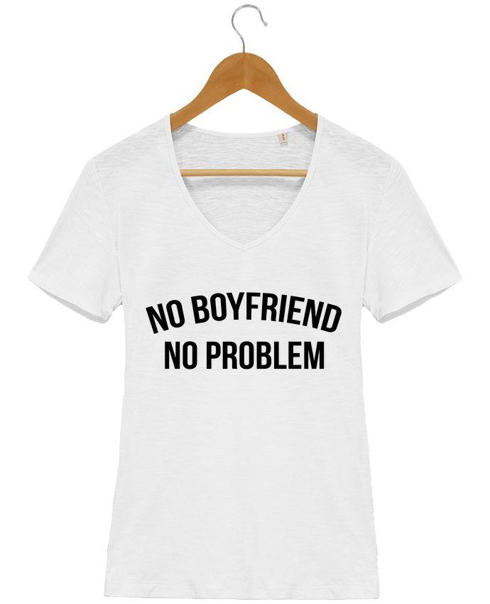 Camiseta Mujer Cuello en V Stella Chooses No boyfriend, no problem - Bichette  #quotes #frases #moda #trendy #tendencia #camisetas #personalizadas #originales #hombre #mujer