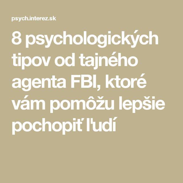 8 psychologických tipov od tajného agenta FBI, ktoré vám pomôžu lepšie pochopiť ľudí