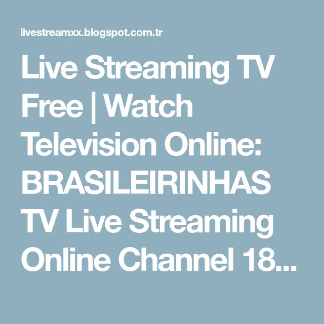 Live Streaming TV Free | Watch Television Online: BRASILEIRINHAS TV Live Streaming Online Channel 18+ Adult