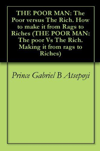 from rags to riches essay Category: personal narrative essays title: from rags to riches.