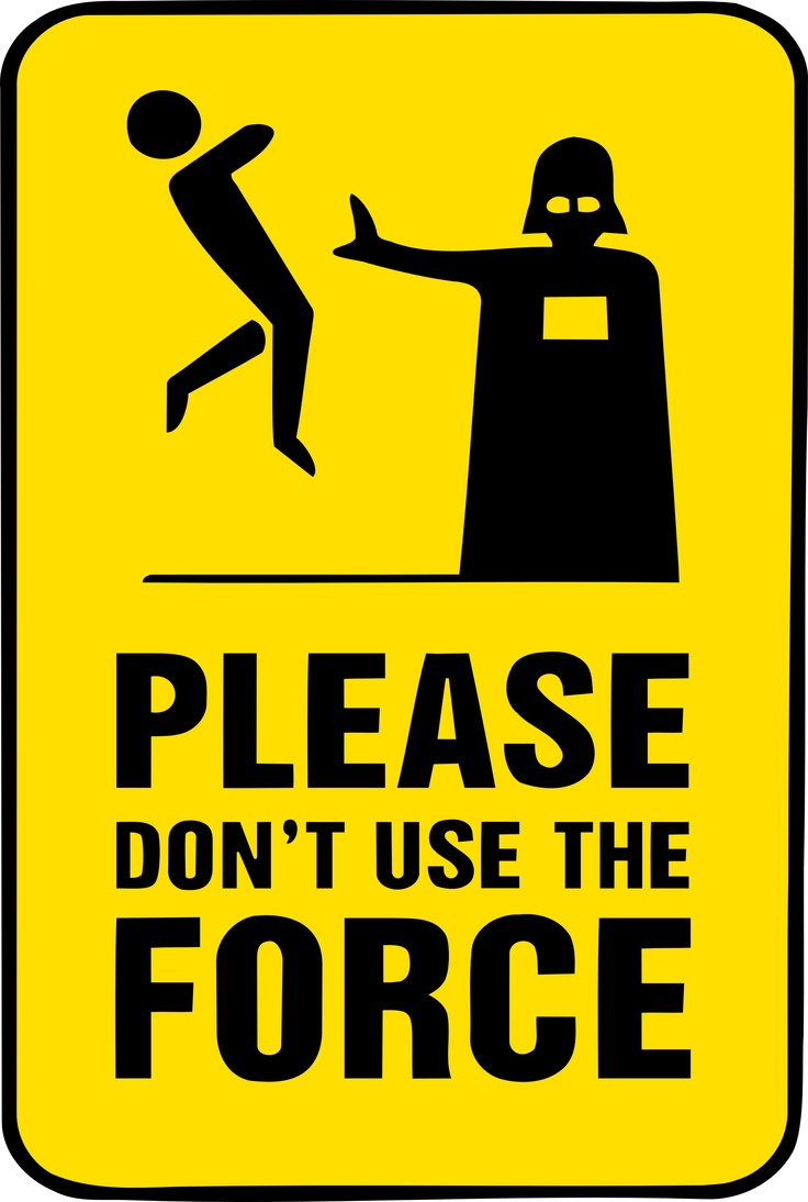 Thanks for not using the force :)