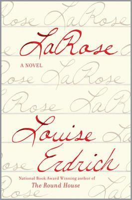 LaRose by Louise Erdrich - October Book