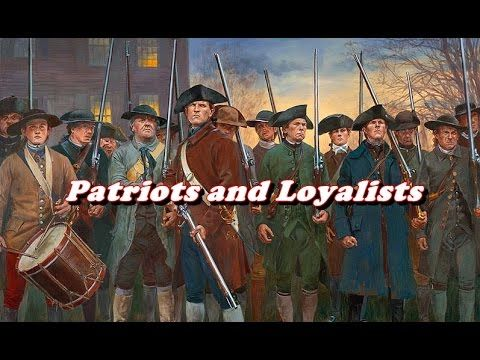 History Brief: Patriots and Loyalists - YouTube