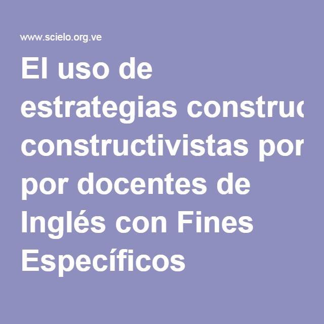 El uso de estrategias constructivistas por docentes de Inglés con Fines Específicos