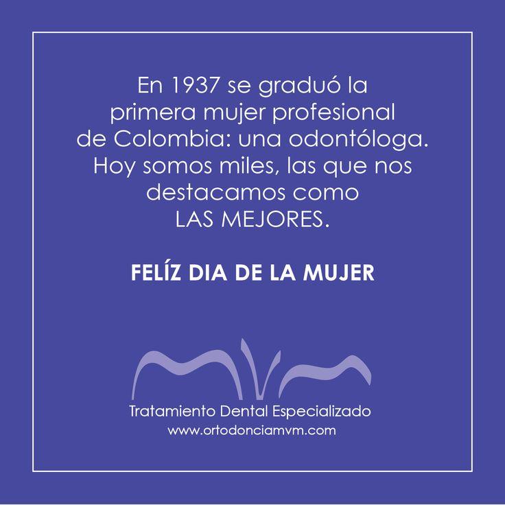 En 1937 se graduó la primera mujer profesional de Colombia: una odontóloga. Hoy somos miles, las que nos destacamos como LAS MEJORES. FELÍZ DIA DE LA MUJER. #DiaDeLaMujer #FelizDiaDeLaMujer www.ortodonciamvm.com Consultas: 8053784 - 6363236 Móvil 313 395 99 97 WhatsApp 321 4595296 #OdontologiaBogota #Ortodoncia #Odontologia #SaludOral #LimpiezaDental #MensajeDelDia #ClinicaOdontologica #Belleza #Braquets #Blanqueamiento #OrtodonciaLingual #DiseñoDeSonrisa #Mujer #Sonrie #Smile #Orthodontics