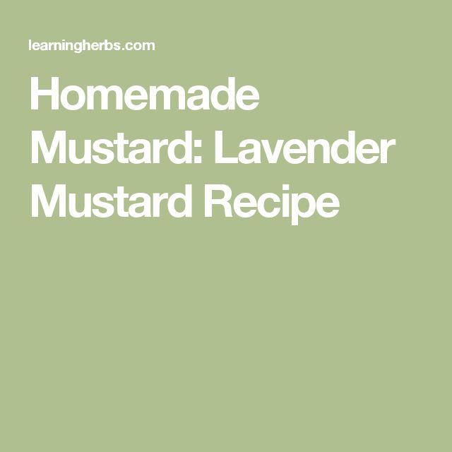 Homemade Mustard: Lavender Mustard Recipe