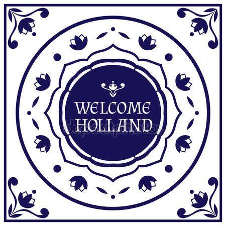Скачать - Добро пожаловать в Голландию. Delft Голландский стиль дизайна с синей и белой плитки узор вектор. Тюльпан цветочный орнамент. Путешествия Нидерланды печати для туристических карт, баннер, листовки или сувенирные магниты — стоковая иллюстрация #133627648