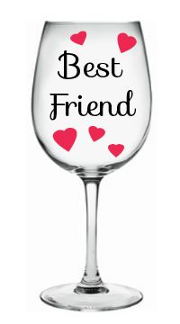 Show your best frind some love with our hearts best frind wine glass.   personalize with name on base of glass.