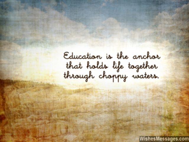 Education Quotes On Pinterest: Education Is The Anchor That Holds Life Together Through