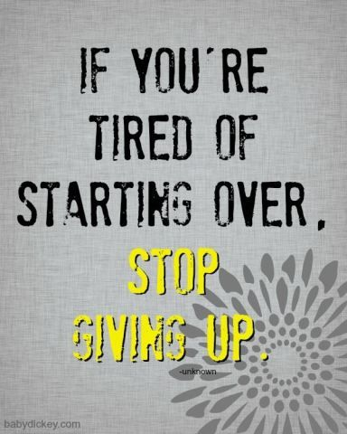 Stop giving up (motivational quotes) for life, inspiration and fitness.