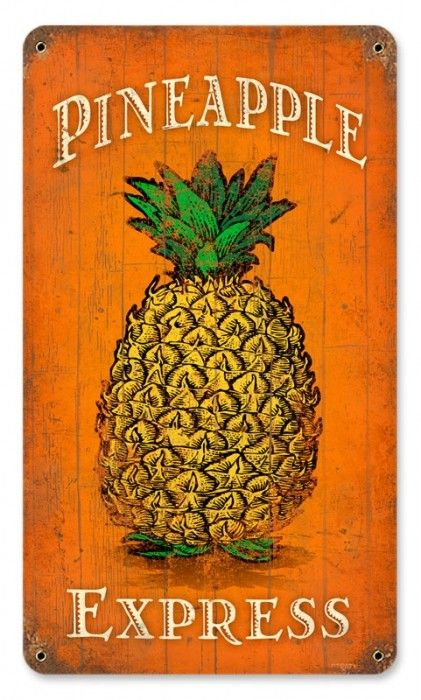 Vintage and Retro Wall Decor - JackandFriends.com - Vintage Pineapple Express Metal Sign, $35.97 (http://www.jackandfriends.com/vintage-retro-pineapple-express-metal-tin-sign/)